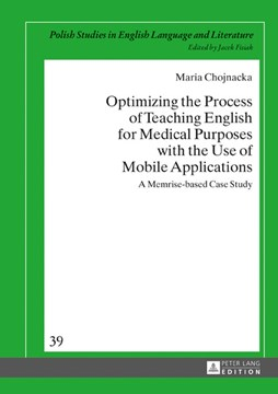 Optimizing the Process of Teaching English for Medical Purposes with the Use of Mobile Applications by Maria Chojnacka