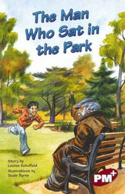 The Man Who Sat in the Park PM PLUS Chapter Books Level 27 Set A Ruby by