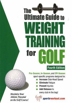 The ultimate guide to weight training for golf by Barb Greenberg