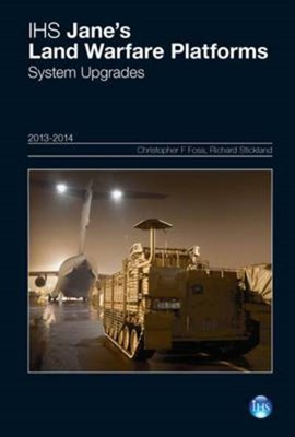 IHS Jane's land warfare platforms. System upgrades by Christopher F Foss