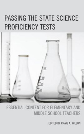 Passing the state science proficiency tests by Craig A Wilson