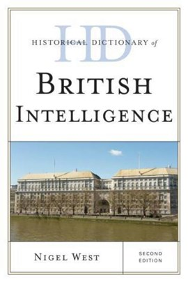 Historical dictionary of British intelligence by Nigel West