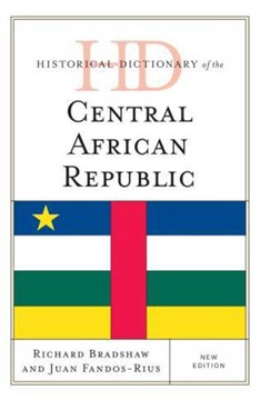 Historical dictionary of the Central African Republic by Richard Bradshaw