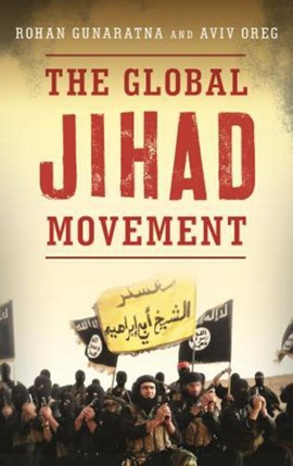 The global Jihad movement by Rohan Gunaratna
