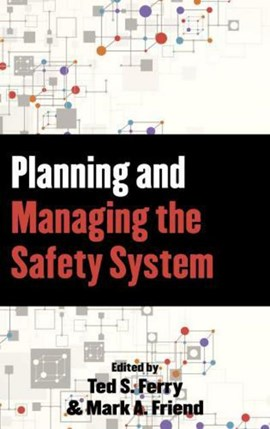 Planning and managing the safety system by Mark A. Friend