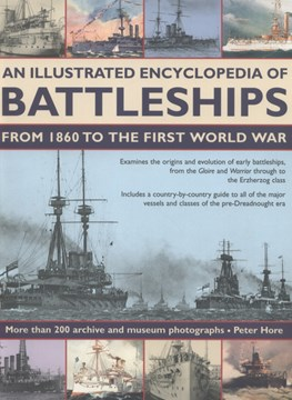 An illustrated encyclopedia of battleships from 1860 to the First World War by Peter Hore