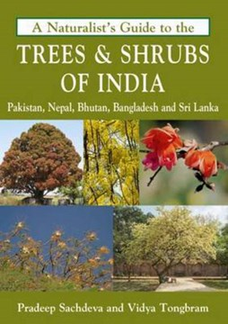 A Naturalist's Guide to the Trees & Shrubs of India by Pradeep Sachdeva