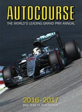 Autocourse Annual 2016 : The World's Leading Grand Prix Annual 2016 by Maurice Hamilton