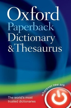 Oxford Dictionary & Thesaurus  P/B 3ed by Oxford Dictionaries