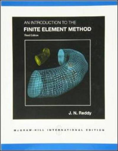 An introduction to the finite element method J Reddy