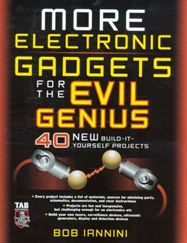 More electronic gadgets for the evil genius by Robert E Iannini