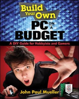 Build your own PC on a budget by John Mueller