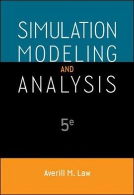 Simulation modeling and analysis by Averill M Law