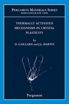 Thermally activated mechanisms in crystal plasticity by D. Caillard