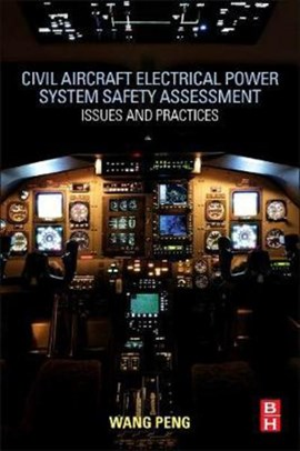 Civil aircraft electrical power system safety assessment by Peng Wang