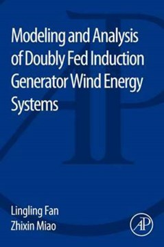 Modeling and Analysis of Doubly Fed Induction Generator Wind Energy Systems by Lingling Fan