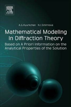 Mathematical modeling in diffraction theory by Alexander G. Kyurkchan