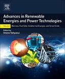 Advances in renewable energies and power technologies. Volume 2 Biomass, fuel cells, geothermal energies, and smart grids