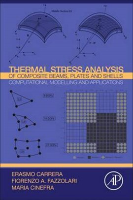 Thermal stress analysis of composite beams, plates and shells by Erasmo Carrera