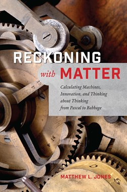 Reckoning with matter by Matthew L Jones