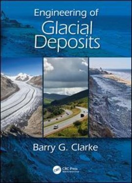 Engineering of glacial soils by Barry G. Clarke