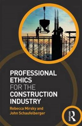 Professional ethics for the construction industry by Rebecca Mirsky