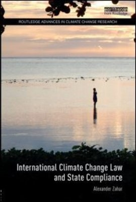 International climate change law and state compliance by Alexander Zahar