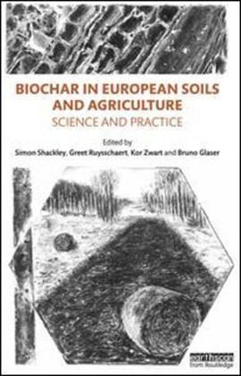 Biochar in European soils and agriculture by Simon Shackley