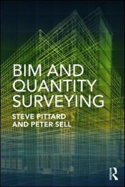BIM and quantity surveying by Steve Pittard
