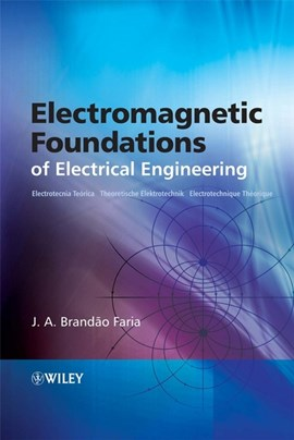 Electromagnetic foundations of electrical engineering by J. A. Brandão Faria
