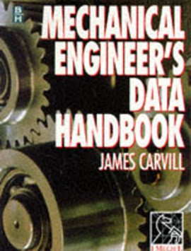 Mechanical engineer's data handbook by James Carvill
