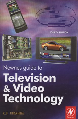 Newnes guide to television and video technology by K. F. Ibrahim