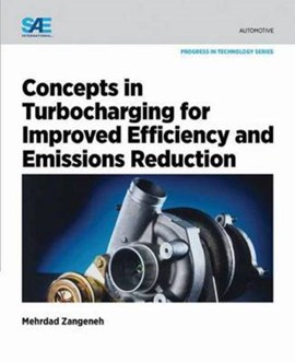 Concepts in turbocharging for improved efficiency and emissions reduction by Mehrdad Zangeneh