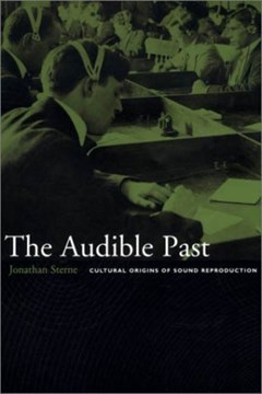The audible past by Jonathan Sterne