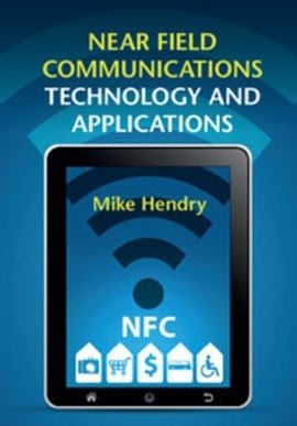 Near field communications technology and applications by Mike Hendry