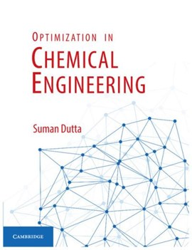Optimization in chemical engineering by Suman Dutta