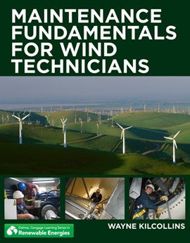Maintenance Fundamentals for Wind Technicians by Wayne Kilcollins