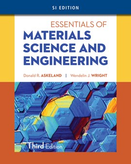 Essentials of materials science and engineering by Wendelin Wright
