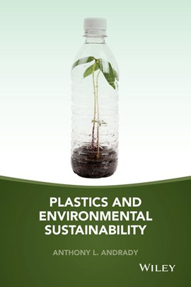 Plastics and environmental sustainability by Anthony L. Andrady