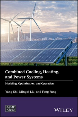 Combined cooling, heating, and power systems by Yang Shi