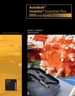 Autodesk Inventor essentials plus by Daniel T Banach