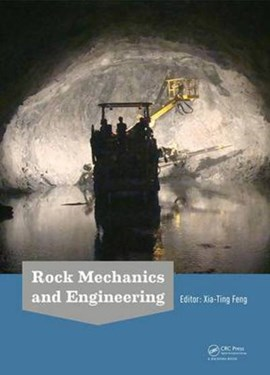 Rock mechanics and engineering by Xia-Ting Feng