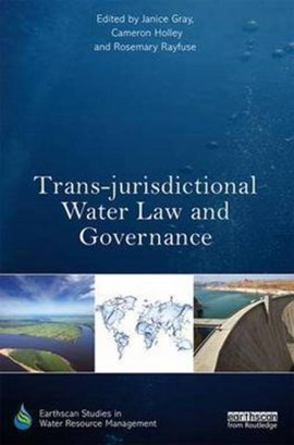 Trans-jurisdictional water law and governance by Janice Gray