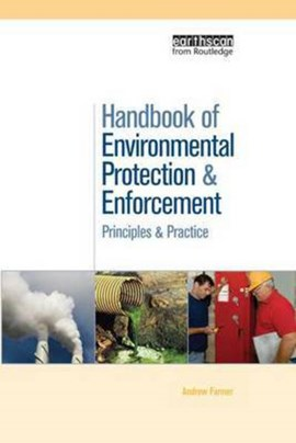 Handbook of Environmental Protection and Enforcement by Andrew Farmer