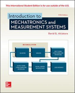 Introduction to mechatronics and measurement systems by David G Alciatore