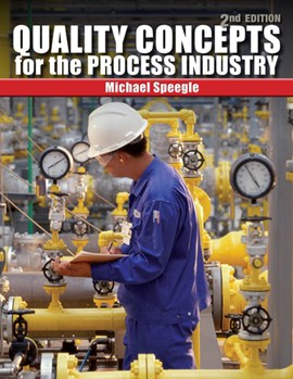 Quality concepts for the process industry by Michael Speegle