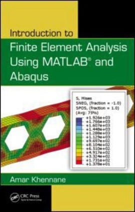 Introduction to finite element analysis using MATLAB and Abaqus by Amar Khennane