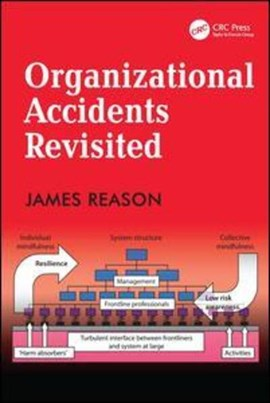 Organizational accidents revisited by James Reason