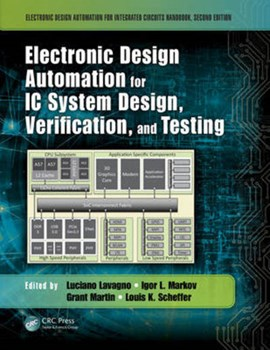 Electronic design automation for IC system design, verification, and testing by Luciano Lavagno