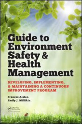 Guide to environment safety & health management by Frances Alston